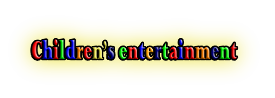 Children's entertainment